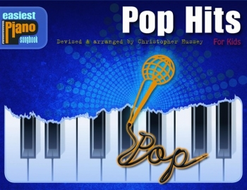 Easiest Piano Songbook: Pop Hits For Kids