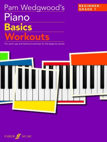 Pam Wedgwood's Piano Basics: Workouts: Grade 1
