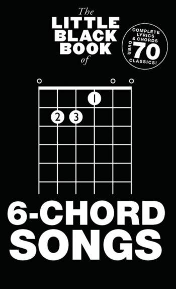 Little Black Book Of 6-Chord Songs: Guitar