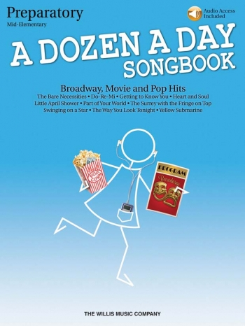 A Dozen A Day Songbook Preparatory: Broadway, Movie And Pop Hits: Book & Cd
