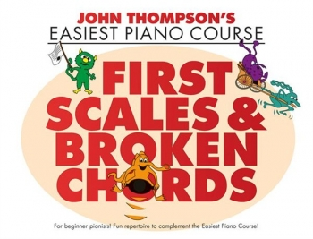 John Thompson's Easiest Piano Course: First Scales & Broken Chords