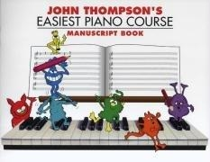 John Thompson's Easiest Piano Course: Manuscript Book