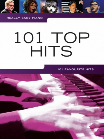 Really Easy Piano: 101 Top Hits: Piano