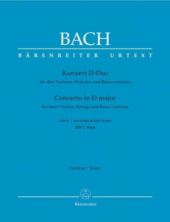 Bach: Concerto: D Major: Bwv1064: 3 Violins & Piano (Barenreiter)
