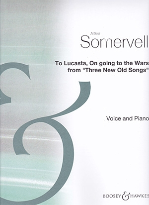 To Lucasta On Going To Wars: From Three New Old Songs: Vocal & Piano