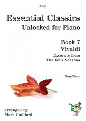 Essential Classics Unlocked For Piano Book 7: Vivaldi Excerpts From 4 Seasons (goddard)