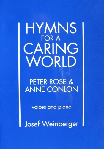 Hymns For A Caring World: Voices & Piano  ( P Rose & A Conlon)