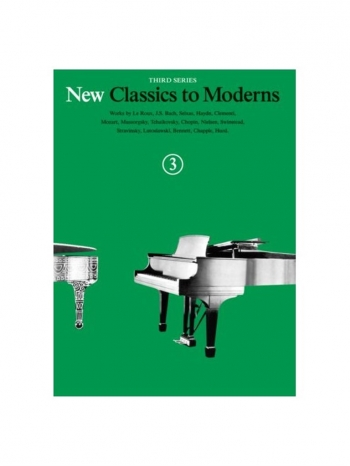 New Classics To Moderns: Book 3: Piano Solo