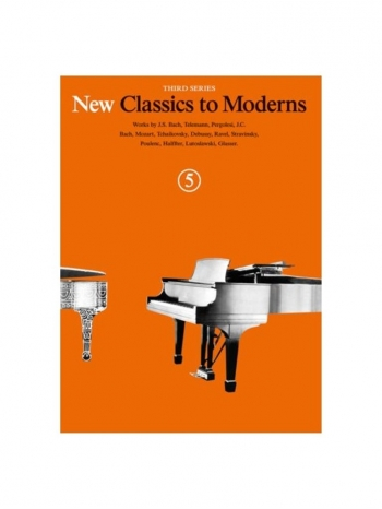 New Classics To Moderns: Book 5: Piano Solo