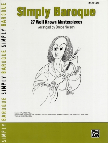 Simply Baroque: 27 Well Known Masterpieces Easy Piano (Arr. Bruce Nelson)