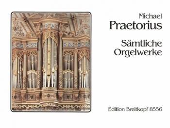 Complete Organ Works: Sämtliche Orgelwerke