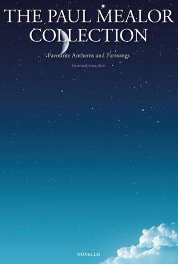 Mealor Collection: Favourite Anthems & Partsongs: SATB (Paul Mealor)