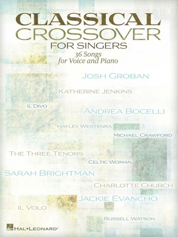 Classical Crossover For Singers: 36 Songs: Vocal & Piano