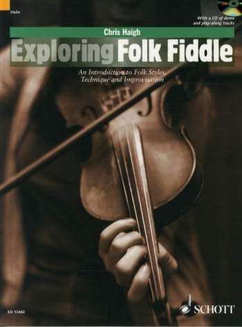 Exploring Folk Fiddle: An Introduction To Folk Styles, Technique And Improvisation Book & CD