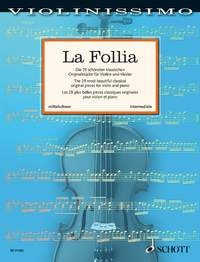 Violinissimo La Follia: The 25 Most Beautiful Classical Original Pieces For Violin And Piano