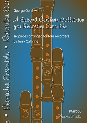 A Second Gershwin Collection For Recorder Ensemble: 6 Pieces For Four Recorders (Descant And Treble)