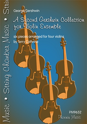 A Second Gershwin Collection For Violin Ensemble: 6 Pieces For Four Violins