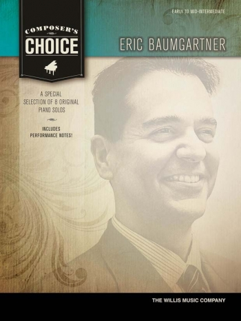 Composers Choice: Eric Baumgartner: 8 Original Solos: Piano