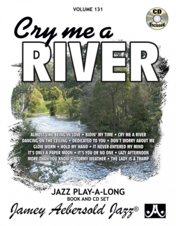 Aebersold Vol.131: Cry Me A River: All Instruments