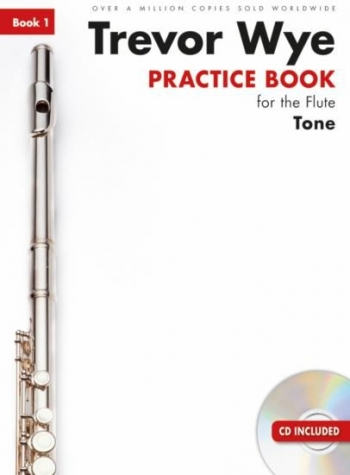 Practice Book For The Flute: Book 1 - Tone Book & CD (Wye) Revised