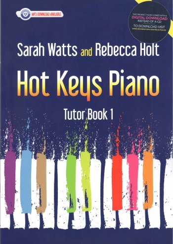 Hot Keys Piano Tutor - Book 1 (Sarah Watts And Rebecca Holt)
