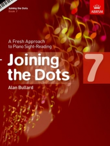 Joining The Dots: Piano Book 7: Fresh Approach To Sight-Reading (ABRSM)