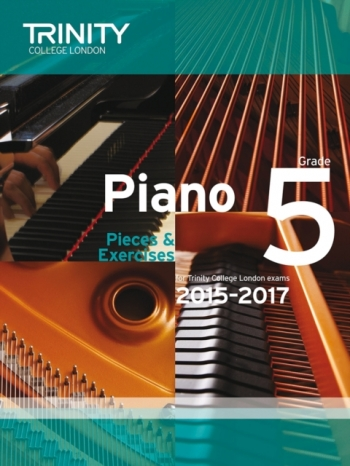 Trinity College London Piano Examination Pieces &  Exercises Piano Grade 5: 2015-2017