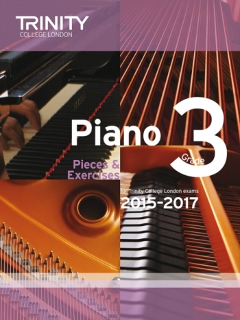 Trinity College London Piano Examination Pieces & Exercises Piano Grade 3: 2015-2017