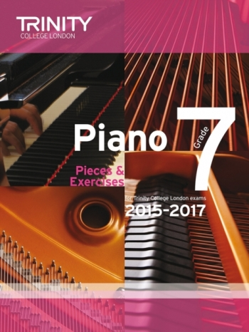 Trinity College London Piano Examination Pieces & Exercises Piano Grade 7: 2015-2017