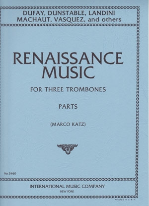 Renaissance Music For Three Trombones: Parts Only