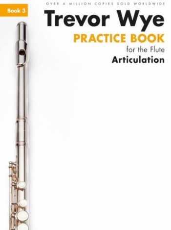 Practice Book For The Flute: Book 3 - Articulation Book Only Revised Edition (Wye