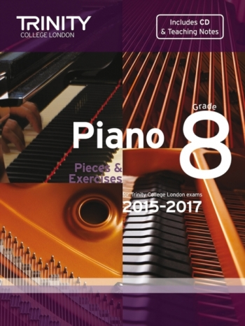 Trinity College London Piano Examination Pieces & Exercises Piano Grade 8: 2015-2017  Book & CD
