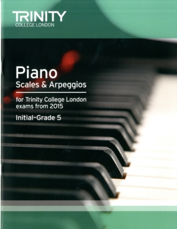 Trinity College London Piano Scales And Arpeggios Inital To Grade 5 From 2015