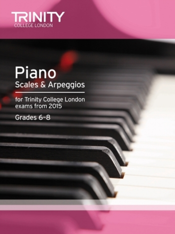 Trinity College London Piano Scales And Arpeggios Grade 6-8 From 2015