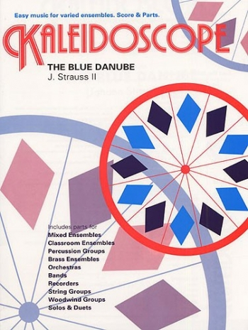 Kaleidoscope: Blue Danube: Score & Parts For Ensemble Playing