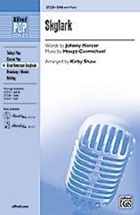 Skylark SAB & Piano (Hoagy Carmichael / Johnny Mercer / Kirby Shaw)