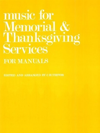 Music For Memorial And Thanksgiving Services For Manuals. Organ (trevor)