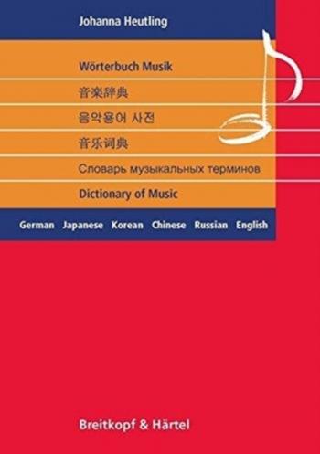 Dictionary Of Music: German-Japanese-Korean-Chinese-Russian-English