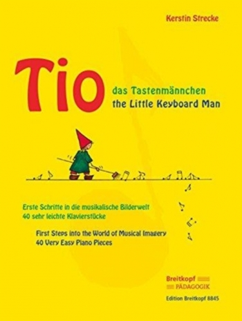 Tio The Little Keyboard Man: 40 Very Easy Piano Pieces (Strecke) (Breitkopf)