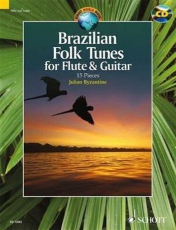 Brazilian Folk Tunes For Flute & Guitar 15 Pieces Book & CD (Schott)