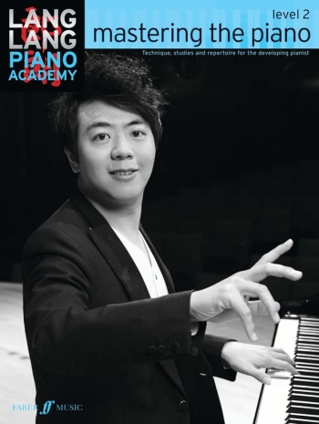 Lang Lang Piano Academy: Mastering The Piano, Level 2