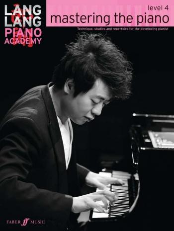 Lang Lang Piano Academy: Mastering The Piano, Level 4