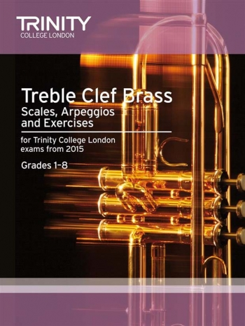 Trinity College London Treble Clef Brass Scales And Exercises: From 2015