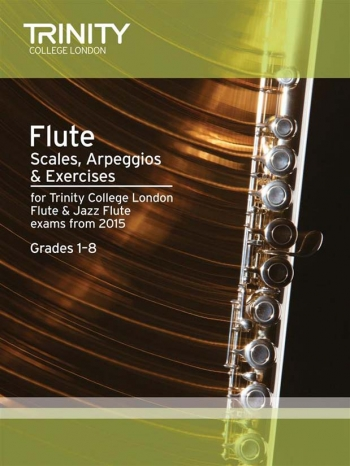Trinity College London Flute & Jazz Flute Scales Arpeggios & Exercises Grades 1-8