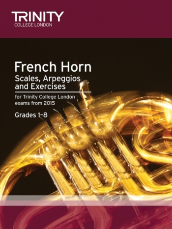 Trinity College London French Horn Scales & Exercises: From 2015 (Trinity College)