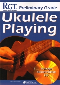 Registry Of Guitar Tutors: Ukulele Playing - Preliminary Grade (Book/CD)