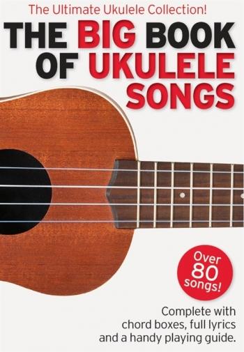 The Big Book Of Ukulele Songs Lyrics & Chords