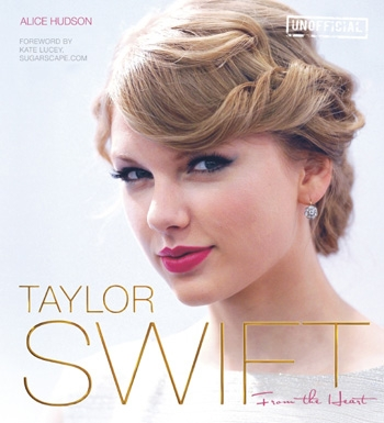 Taylor Swift From The Heart Hardback Book