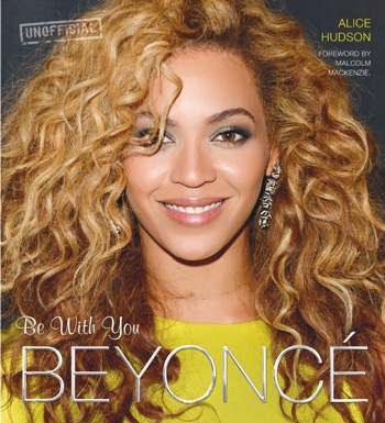 Beyonce Be With You Hardback Book
