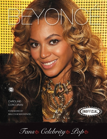 Beyonce An Unofficial Biography